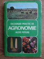 Alexe Potlog - Dictionar practic de agronomie