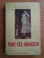Alexei Tolstoi - Ivan cel groaznic