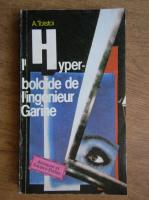 Anticariat: Alexei Tolstoi - L'Hyperboloide de l'ingenieur Garine