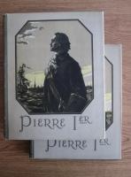 Alexei Tolstoi - Pierre 1er (2 volume)