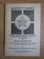 Anticariat: Alexis Carrel - Puterea extraordinara a aspiratiei catre absolut prin apel trait cu toata fiinta sau rugaciune