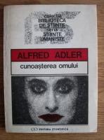 Anticariat: Alfred Adler - Cunoasterea omului