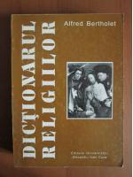 Anticariat: Alfred Bertholet - Dictionarul religiilor