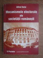 Anticariat: Alfred Bulai - Mecanismele electorale ale societatii romanesti