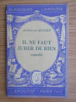 Anticariat: Alfred de Musset - Il ne faut jurer de rien