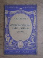 Anticariat: Alfred de Musset - On ne badine pas avec l'amour (1937)
