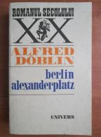 Anticariat: Alfred Doblin - Berlin Alexanderplatz