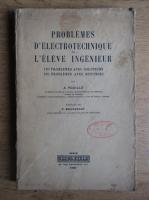 Anticariat: Alfred Fouillee - Problemes d'electrotechnique de l'eleve ingenieur (1940)