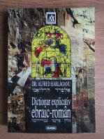 Alfred Harlaoanu - Dictionar explicativ ebraic-roman