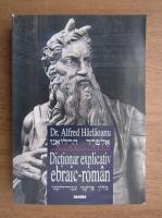 Alfred Harlaoanu - Dictionar explicativ ebraic roman