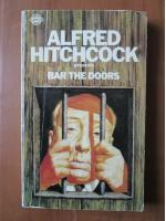 Anticariat: Alfred Hitchcock - Bar the doors