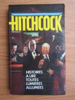 Anticariat: Alfred Hitchcock - Histoires a lire toutes lumieres allumees