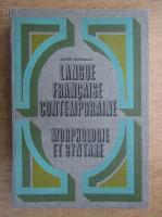 Alfred Jeanrenaud - Langue francaise contemporaine. Morphologie et syntaxe
