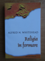 Anticariat: Alfred N. Whitehead - Religia in formare