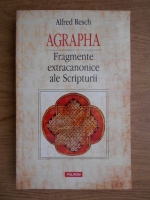 Anticariat: Alfred Resch - Agrapha. Fragmente extracanonice al Scripturii