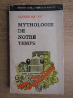 Alfred Sauvy - Mythologie de notre temps