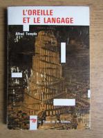 Alfred Tomatis - L'oreille et le langage