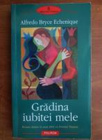 Anticariat: Alfredo Bryce Echenique - Gradina iubitei mele
