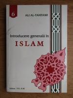 Ali Al-Tantawi - Introducere generala in Islam