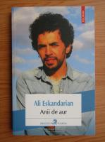 Ali Eskandarian - Anii de aur