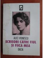 Alice Voinescu - Scrisori catre fiul si fiica mea