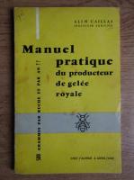 Alin Caillas - Manuel pratique du producteur de gelee royale