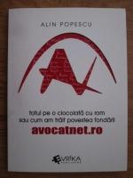 Anticariat: Alin Popescu - Totul pe o ciocolata cu rom sau cum am trait povestea fondarii avocatnet.ro