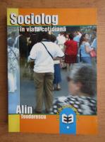 Alin Teodorescu - Sociolog in viata cotidiana