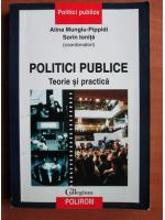 Alina Mungiu-Pippidi, Sorin Ionita - Politici publice. Teorie si practica