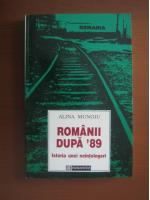Alina Mungiu - Romanii dupa '89. Istoria unei neintelegeri