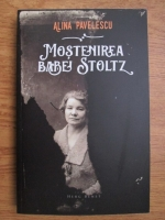 Anticariat: Alina Pavelescu - Mostenirea babei Stoltz