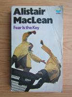 Alistair MacLean - Fear is the key
