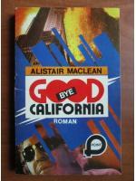 Alistair Maclean - Good bye California