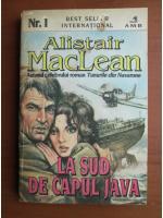 Alistair MacLean - La Sud de capul Java
