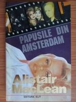Alistair MacLean - Papusile din Amsterdam