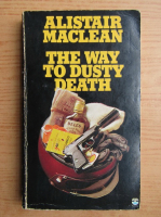Alistair MacLean - The way to dusty death