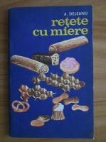 Anticariat: Alla Deleanu - Retete cu miere