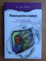 Anticariat: Allan Percy - Platon pentru visatori
