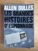Anticariat: Allen Dulles - Les grandes histoires d'espionnage