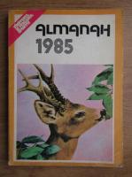 Almanah, 1985. Vanatorul si pescarul sportiv