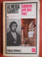 Anticariat: Almeida Garrett - Calatorie prin tara mea
