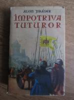 Alois Jirasek - Impotriva tuturor