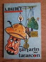 Alphonse Daudet - Aventurile miraculoase ale lui Tartarin din Tarascon