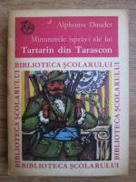 Anticariat: Alphonse Daudet - Minunatele ispravi ale lui Tartarin din Tarascon