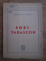 Anticariat: Alphonse Daudet - Port-Tarascon (1940)