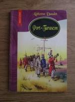 Anticariat: Alphonse Daudet - Port-Tarascon