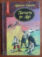 Alphonse Daudet - Tartarin pe Alpi