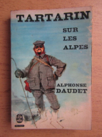 Anticariat: Alphonse Daudet - Tartarin sur les Alpes