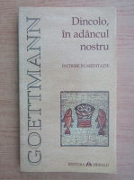Anticariat: Alphonse Goettmann - Dincolo in adancul nostru. Initiere in meditatie