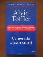 Alvin Toffler - Corporatia adaptabila
